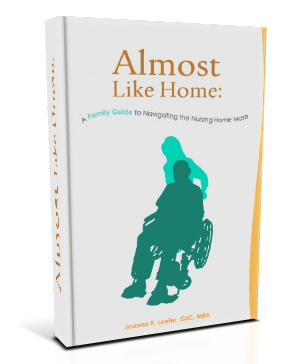 Almost Like Home. The definitive guide to understanding  nursing home care